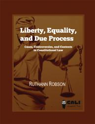 Liberty Equality And Due Process Cases Controversies And Contexts In Cons Utional Law