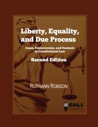 Liberty, Equality, and Due Process: Cases, Controversies, and